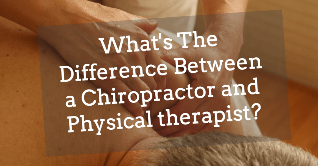 What is the difference between a chiropractor and physical therapist