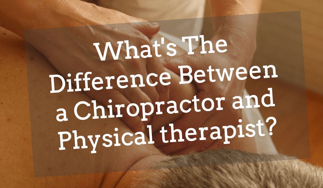 What is The Difference Between Physical Therapy and Chiropractic?